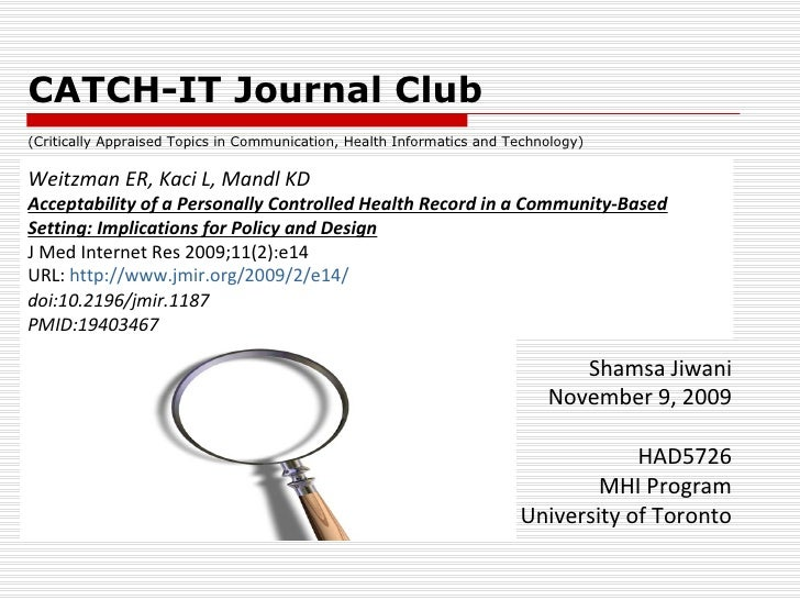 CATCH-IT Journal Club Shamsa Jiwani November 9, 2009 HAD5726 MHI Program University of Toronto Weitzman ER, Kaci L, Mandl ...