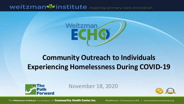 Community Outreach to Individuals Experiencing Homelessness During COVID-19 November 18, 2020