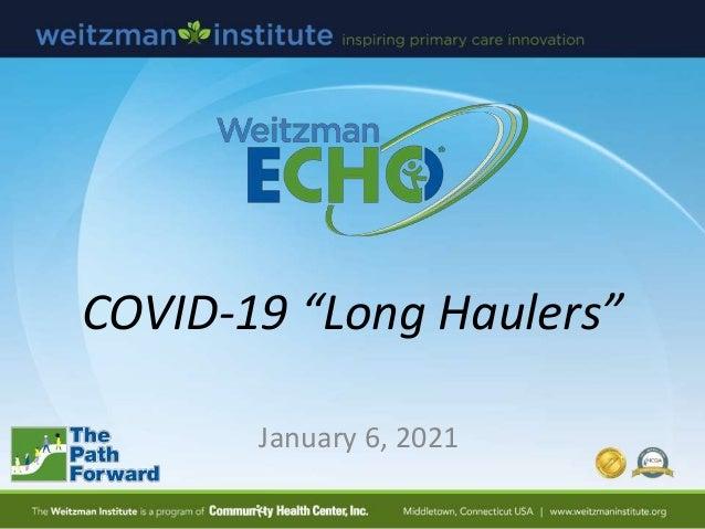 """COVID-19 """"Long Haulers"""" January 6, 2021"""