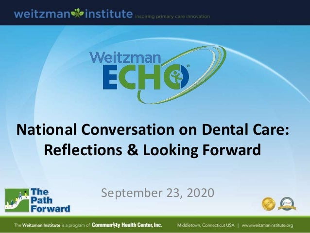 National Conversation on Dental Care: Reflections & Looking Forward September 23, 2020