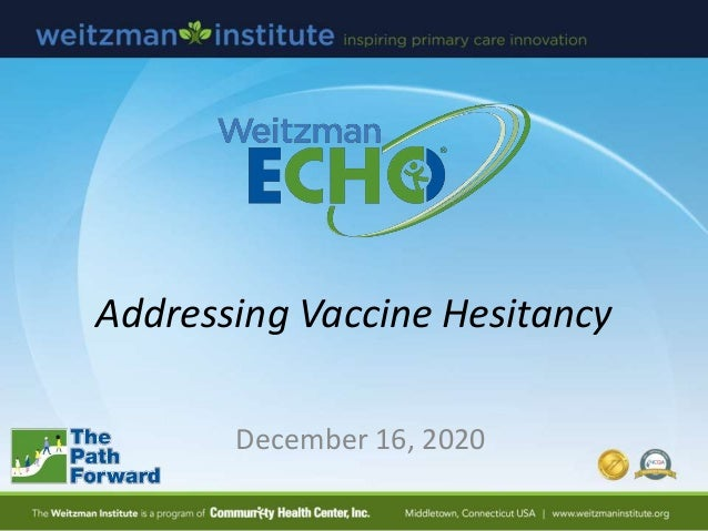 Addressing Vaccine Hesitancy December 16, 2020
