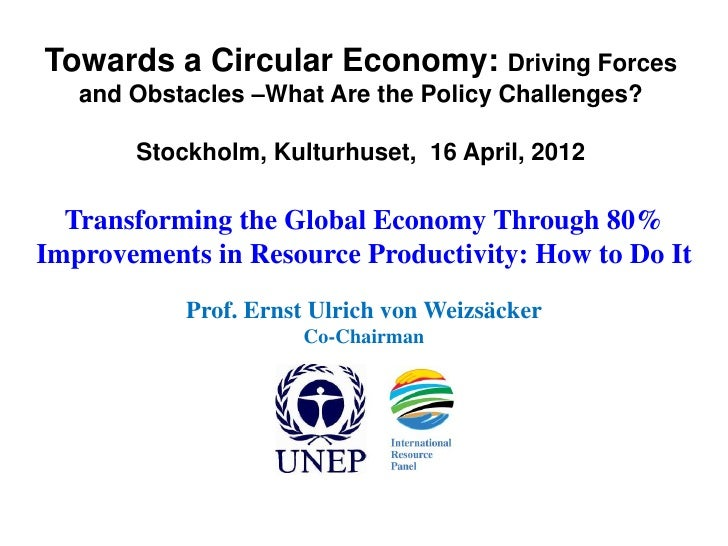 Towards a Circular Economy: Driving Forces   and Obstacles –What Are the Policy Challenges?       Stockholm, Kulturhuset, ...