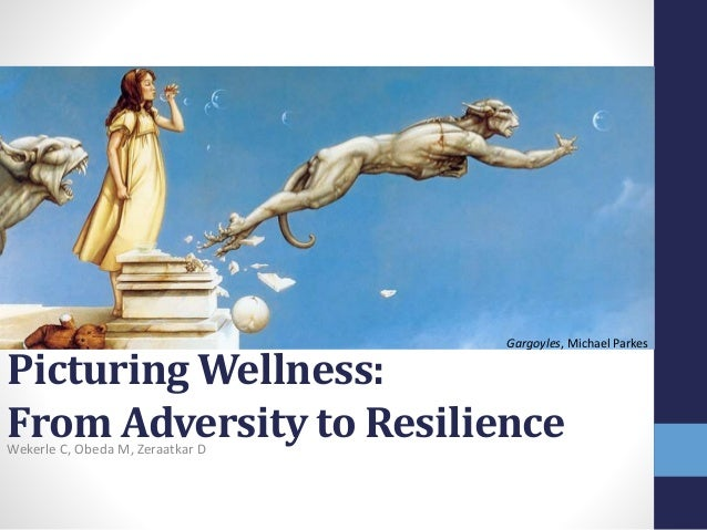 Picturing Wellness: From Adversity to ResilienceWekerle C, Obeda M, Zeraatkar D Gargoyles, Michael Parkes