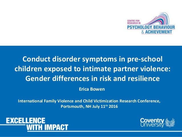 Conduct disorder symptoms in pre-school children exposed to intimate partner violence: Gender differences in risk and resi...