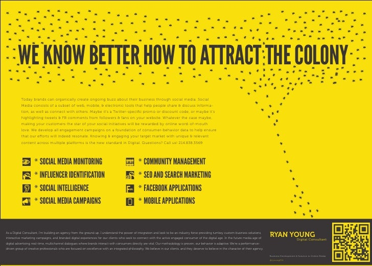 WE KNOW BETTER HOW TO ATTRACT THE COLONY           Today brands can organically create ongoing buzz about their business t...