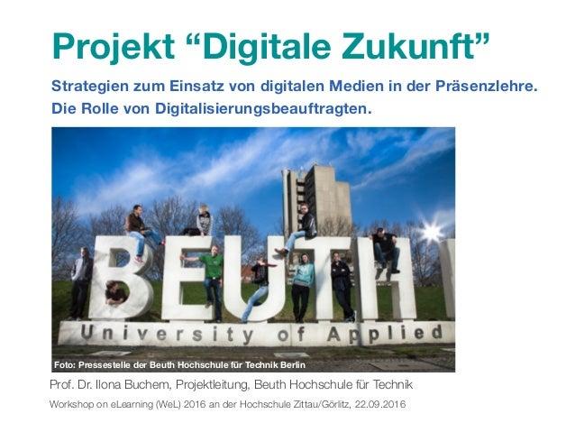 """Projekt """"Digitale Zukunft"""" Strategien zum Einsatz von digitalen Medien in der Präsenzlehre. Die Rolle von Digitalisierungs..."""