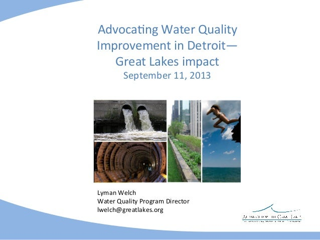Advoca=ng  Water  Quality   Improvement  in  Detroit—   Great  Lakes  impact   September  11,  2013...