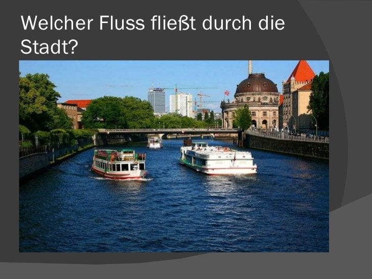 Welcher Fluss fließt durch die Stadt?