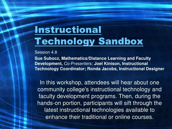 Instructional Technology Sandbox<br />Session 4.8 <br />Sue Subocz, Mathematics/Distance Learning and Faculty Development,...