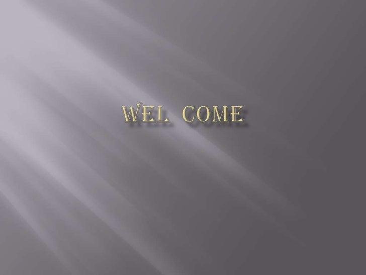 Wel  come<br />