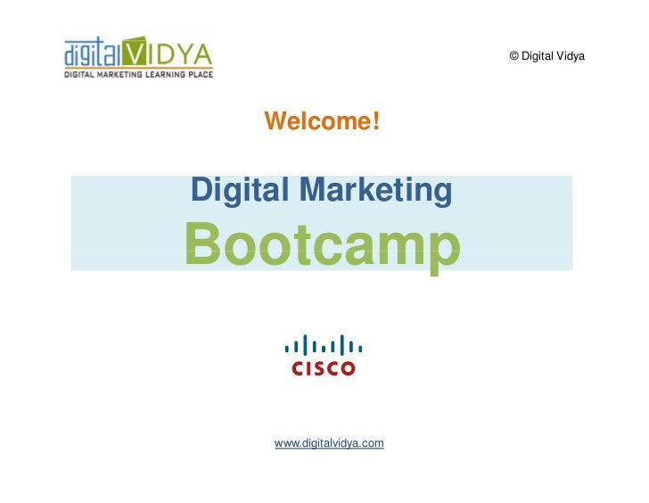 © Digital Vidya    Welcome!Digital MarketingBootcamp     www.digitalvidya.com