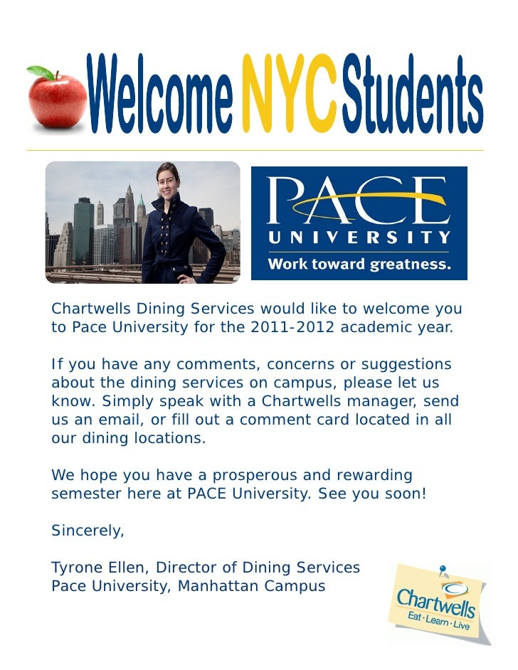 Chartwells Dining Services would like to welcome youto Pace University for the 2011-2012 academic year.If you have any com...