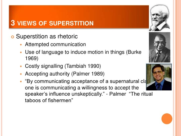 essay on superstitions vs science The word superstition is often used to refer to a religion not practiced by the majority of a given society regardless of whether the prevailing religion contains alleged superstitions.
