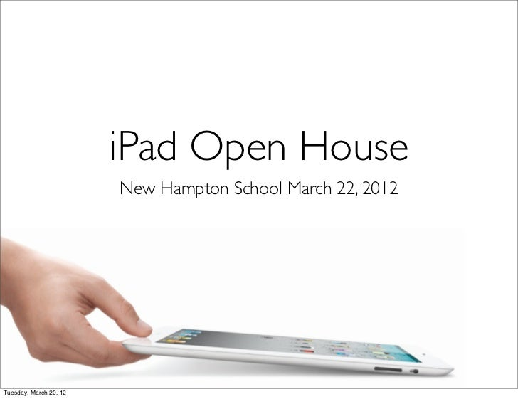 iPad Open House                        New Hampton School March 22, 2012Tuesday, March 20, 12
