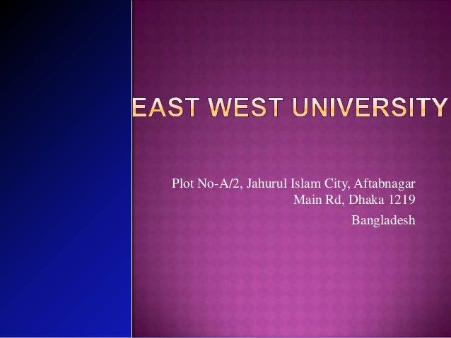 Plot No-A/2, Jahurul Islam City, Aftabnagar Main Rd, Dhaka 1219 Bangladesh