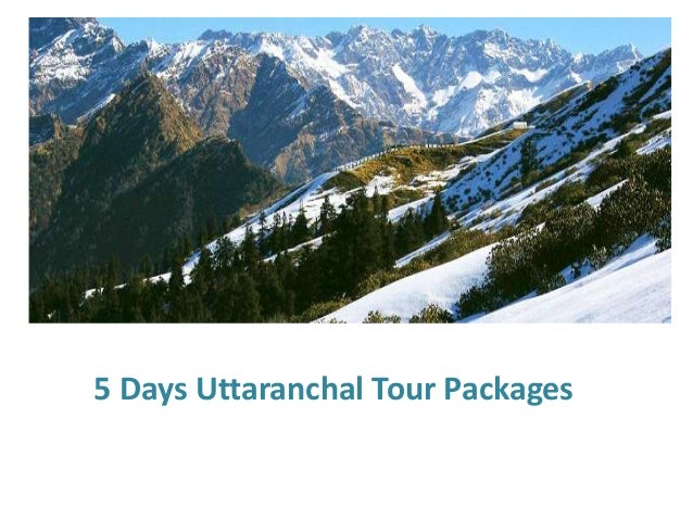5 Days Uttaranchal Tour Packages