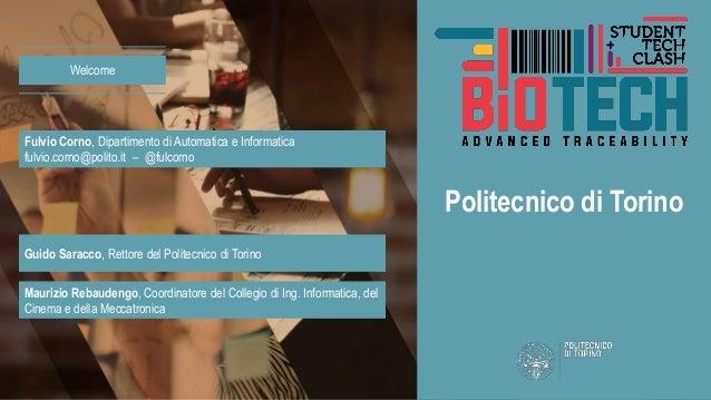 Welcome Politecnico di Torino Fulvio Corno, Dipartimento di Automatica e Informatica fulvio.corno@polito.it – @fulcorno Gu...