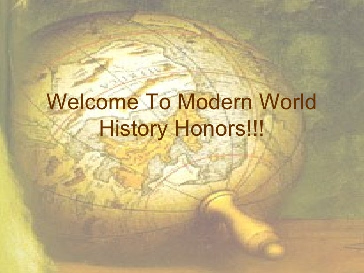 Welcome To Modern World History Honors!!!
