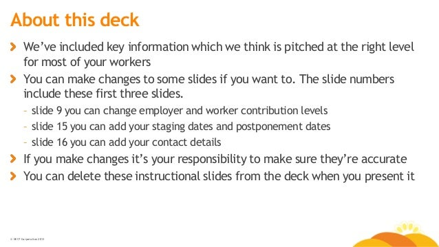 © NEST Corporation 2013 About this deck We've included key information which we think is pitched at the right level for mo...