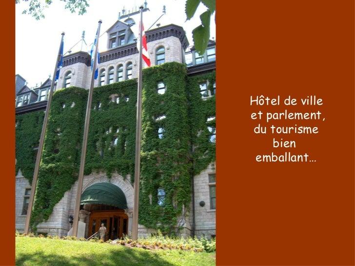 Hôtel de ville et parlement, du tourisme bien  emballant…
