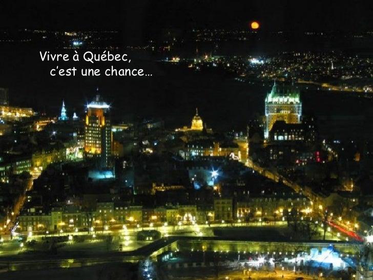 Vivre à Québec, c'est une chance…