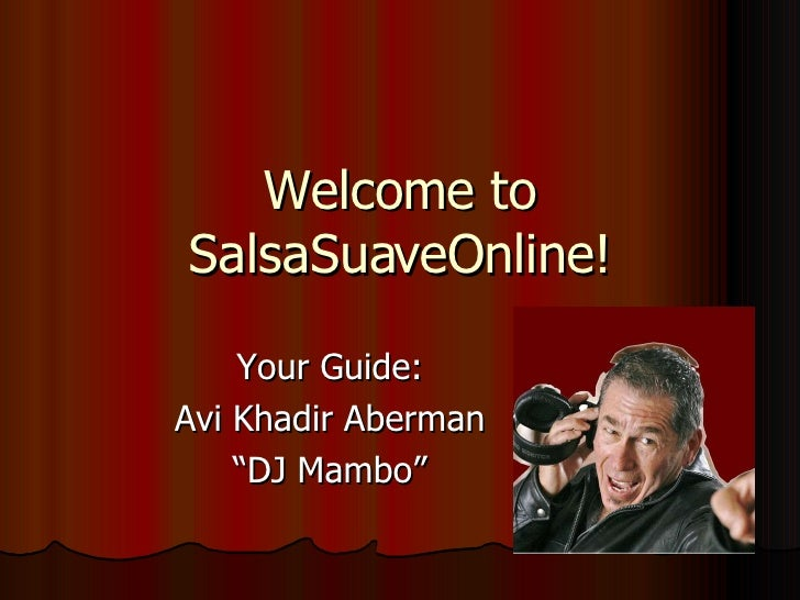 "Welcome to SalsaSuaveOnline! Your Guide: Avi Khadir Aberman "" DJ Mambo"""
