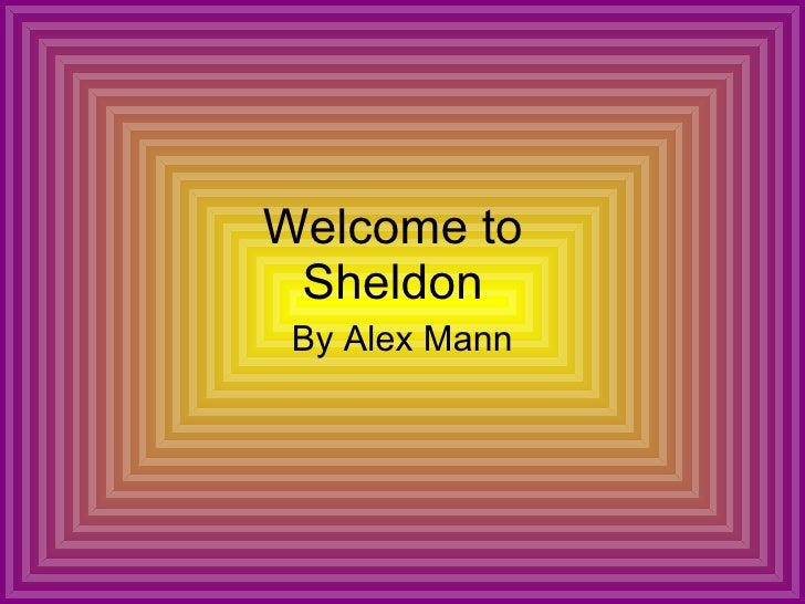 Welcome to Sheldon By Alex Mann