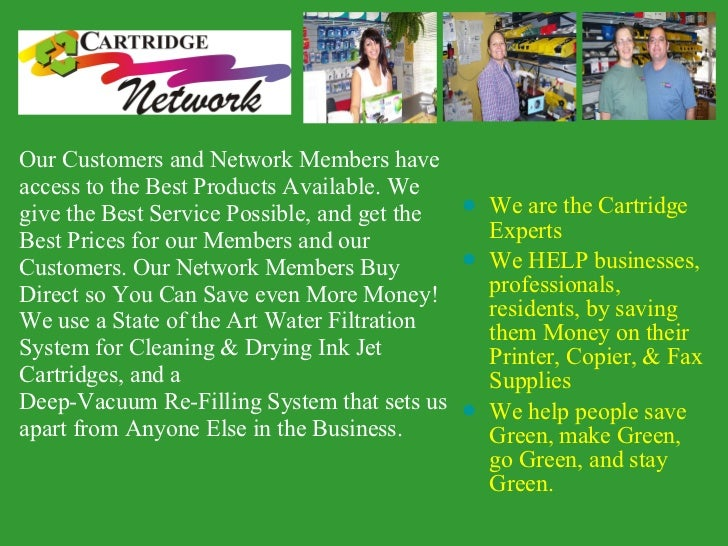 <ul><li>We are the Cartridge Experts </li></ul><ul><li>We HELP businesses, professionals, residents, by saving them Money ...