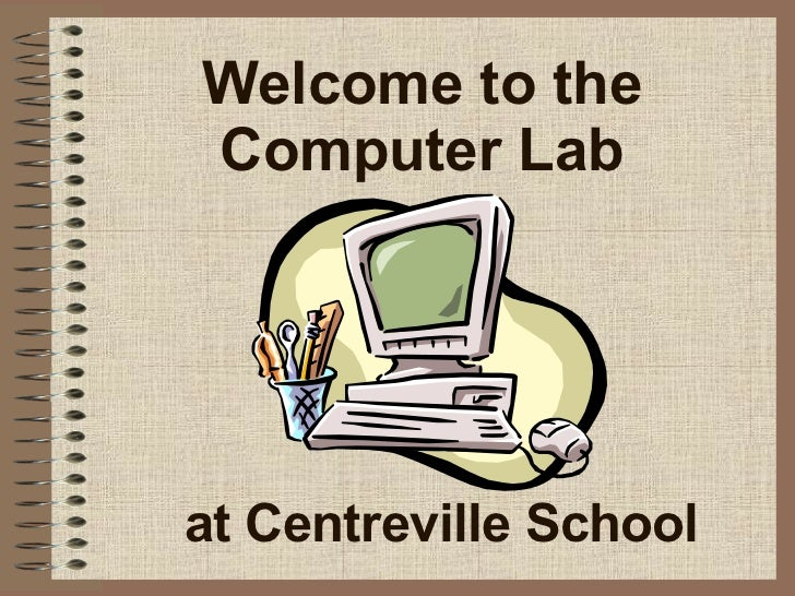 Welcome to the Computer Lab at   Centreville   School