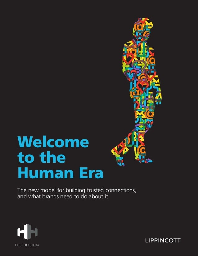 Welcome to the Human Era The new model for building trusted connections, and what brands need to do about it