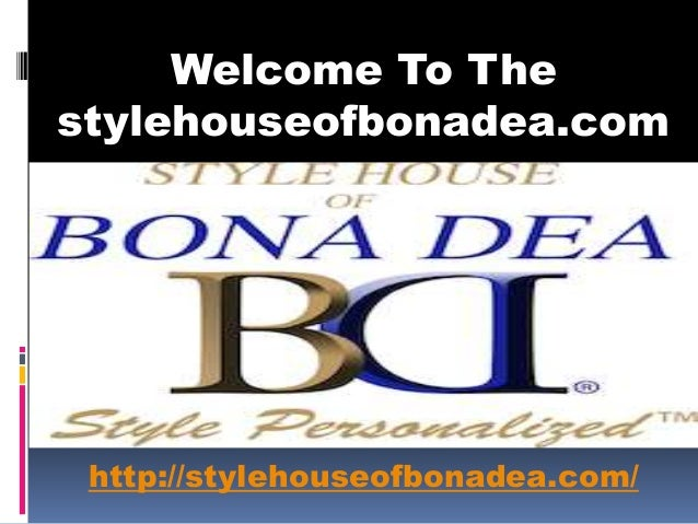Welcome To The stylehouseofbonadea.com http://stylehouseofbonadea.com/
