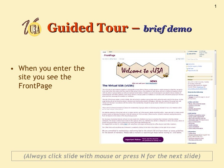 Guided Tour –  brief demo <ul><li>When you enter the  site you see the FrontPage </li></ul>(Always click slide with mouse ...