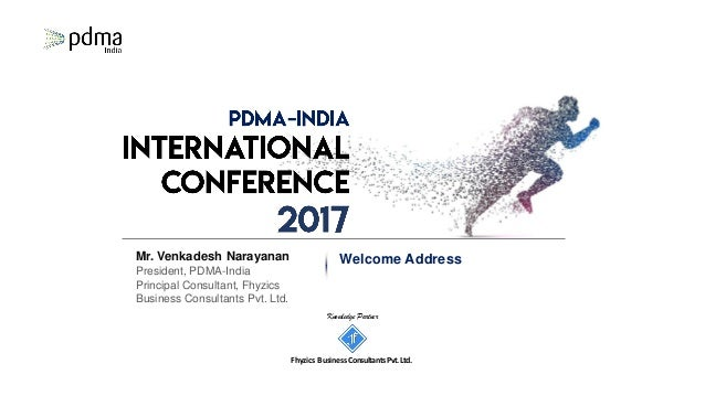 Knowledge Partner Fhyzics Business Consultants Pvt.Ltd. Mr. Venkadesh Narayanan President, PDMA-India Principal Consultant...