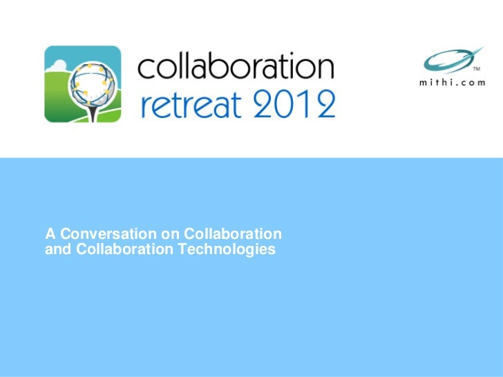A Conversation on Collaborationand Collaboration Technologies