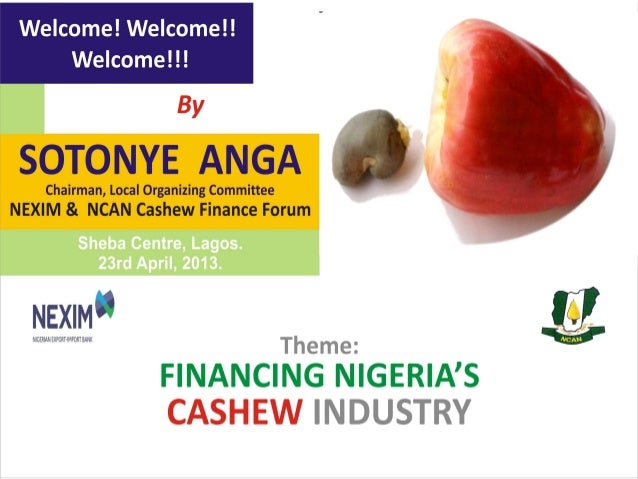 A LITTLE SHIFT• As Chairman of the LOC for the NEXIM& NCAN CASHEW FINANCE FORUM, mywelcome address will be a little differ...