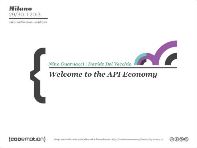 Nino Guarnacci | Davide Del Vecchio  Welcome to the API Economy