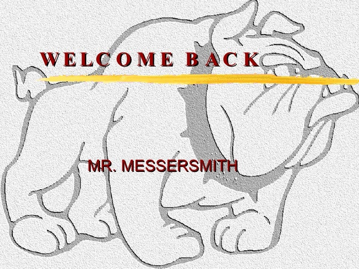 WELCOME BACK MR. MESSERSMITH