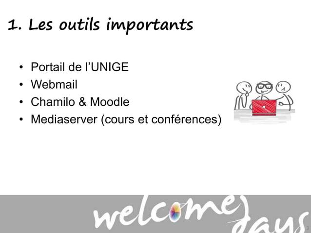 1. Les outils importants • Portail de l'UNIGE • Webmail • Chamilo & Moodle • Mediaserver (cours et conférences) 3