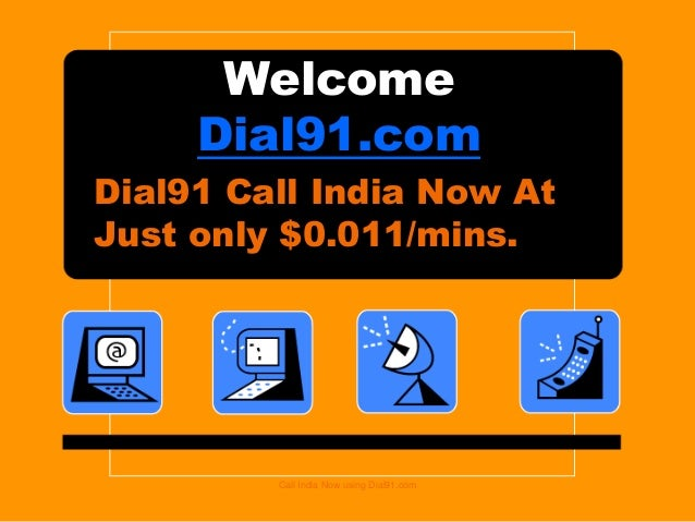 welcome dial91com dial91 call india now at just only 0011mins - India Calling Card
