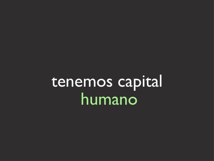 tenemos capital humano
