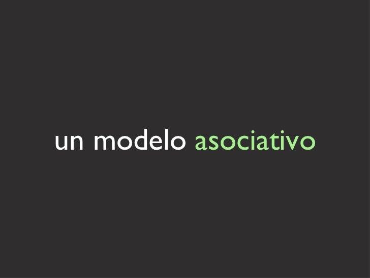 un modelo  asociativo