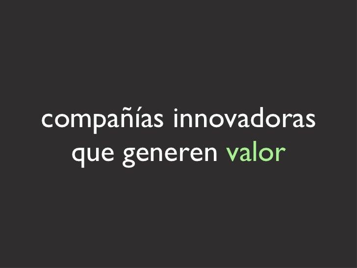 compañías innovadoras que generen  valor