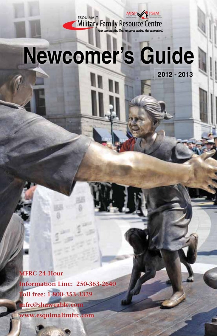 newcomer's Guide                                 2012 - 2013MFRC 24-HourInformation Line: 250-363-2640Toll free: 1-800-353...