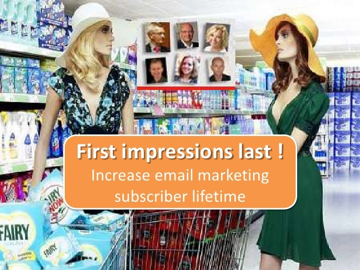 First impressions last ! Increase email marketing    subscriber lifetime
