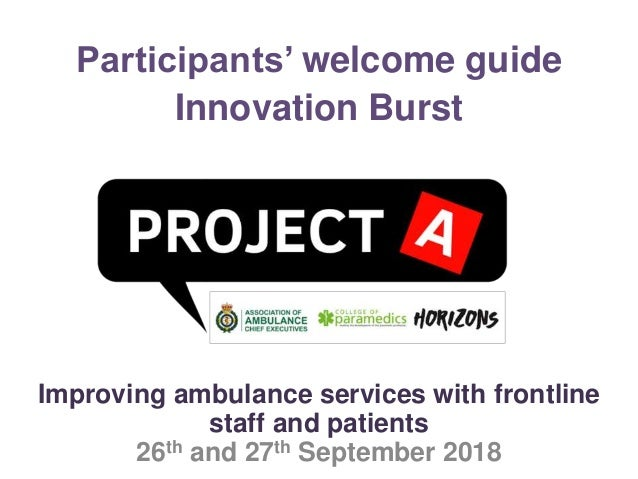 Participants' welcome guide Innovation Burst Improving ambulance services with frontline staff and patients 26th and 27th ...