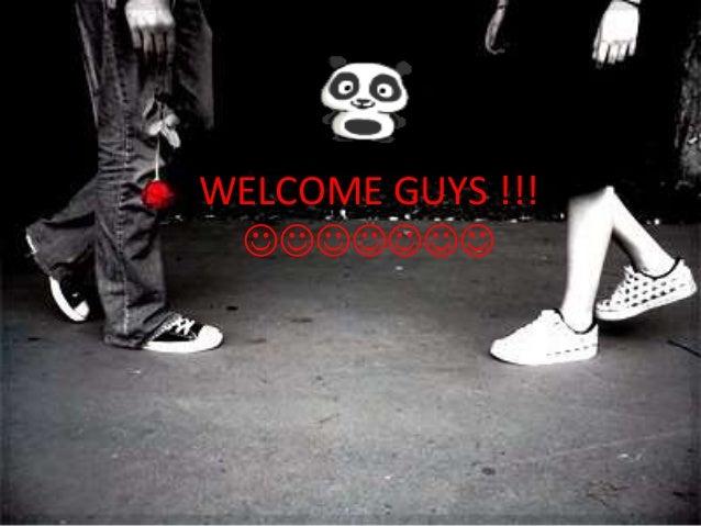 WELCOME GUYS !!! 