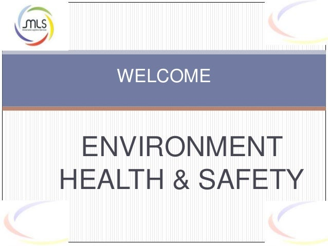 ENVIRONMENT HEALTH & SAFETY WELCOME