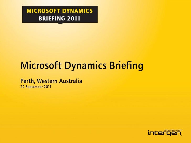 Microsoft Dynamics BriefingPerth, Western Australia22 September 2011