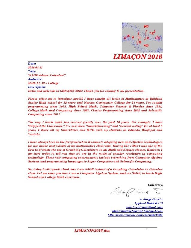 "LIMAÇON2016 Date: 2016.03.11 Title: ""SAGEAdvice:Calculus!"" Audience: Math11,12+College Description: Helloandwelco..."