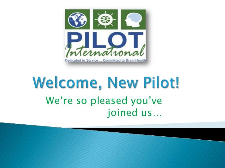 Welcome, New Pilot!<br />We're so pleased you've joined us…<br />